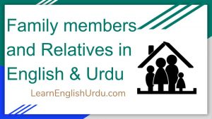 Family members and Relatives in English & Urdu