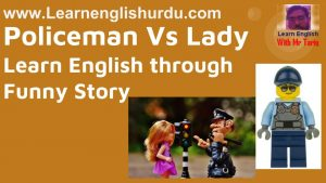 Policeman-Vs-Lady-Funny-Story-300x169 Policeman Vs Lady - Learn English through Funny Story