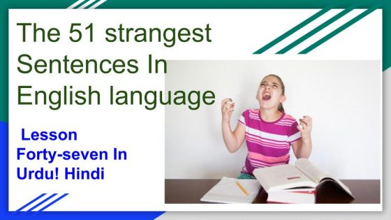 lesson forty seven Strangest sentences in english