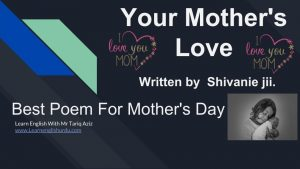 Mothers-love-on-mothers-day-300x169 Your Mother's Love - Best Poem For Mother's Love