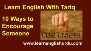 10 Ways to Encourage Someone www.learnenglishurdu.com