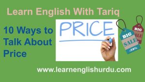 10 Ways to Talk About Price In English Urdu www.learnenglishurdu.com