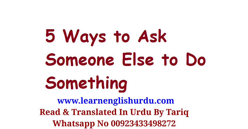 5 Ways to Ask Someone Else to Do Something