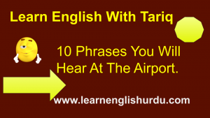 10 Phrases You Will Hear At The Airport.
