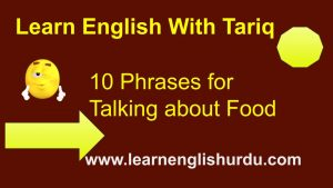 10 Phrases for Talking about Food