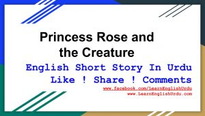 Princess Rose and the Creature Short Story
