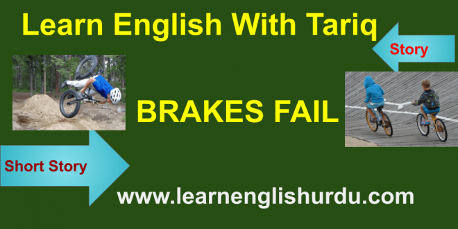 Brakes Fail Short English Story In Urdu